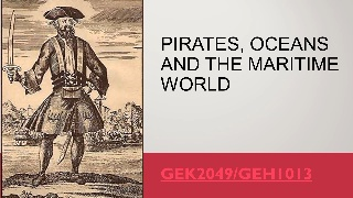 GEH1013: Pirates, Oceans and the Maritime World (18/19,S1) - Module